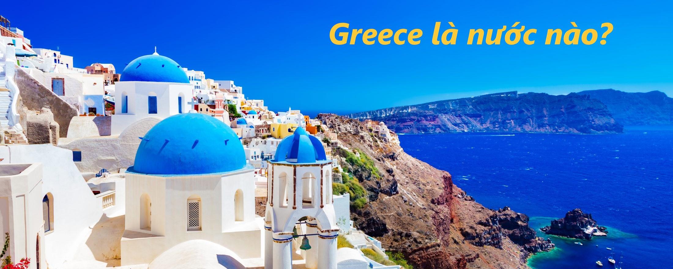 Greece là nước nào?
